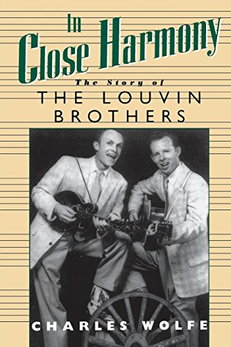 (In Close Harmony: The Story of the Louvin Brothers (American Made Music (Paperback)))
