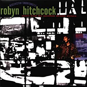 Storefront Hitchcock: Music From The Jonathan Demme Picture