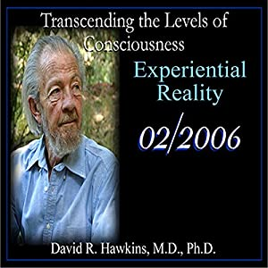 Transcending the Levels of Consciousness Series: Experiential Reality Speech