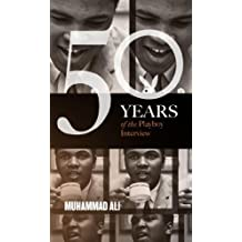 Muhammad Ali: The Playboy Interviews (50 Years of the Playboy Interview)