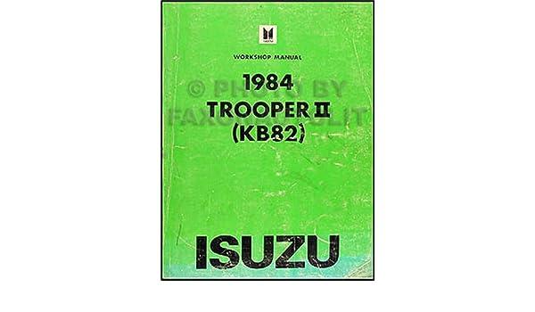 SHOP MANUAL TROOPER SERVICE REPAIR 1984 ISUZU II WORKSHOP BOOK