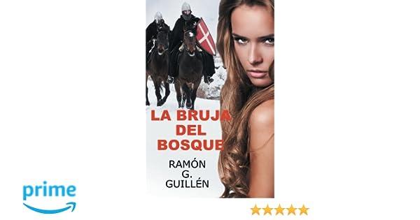 Amazon.com: La bruja del bosque (Spanish Edition) (9781506501253): Ramón G. Guillén: Books