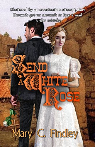 Book: Send a White Rose by Mary C. Findley