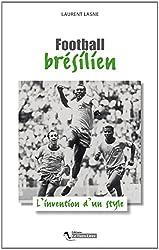 Football brésilien l'invention d'un style