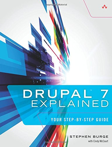 Book cover from Drupal 7 Explained: Your Step-by-Step Guide by Stephen Burge