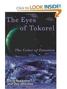 The Eyes of Tokorel: The Color of Emotion Drew Bankston and Deb Alverson