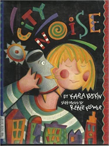 City Noises Karla Kuskin Renee Flower 9780060210762