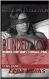 Blinded Love: Kim's Struggle (Part 2) (Blinded Love E-Series)