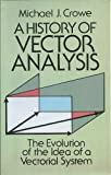 A History of Vector Analysis, Michael J. Crowe, 0486649555