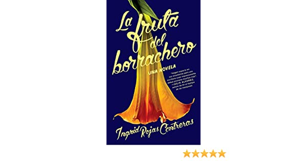 Amazon.com: La fruta del borrachero (Spanish Edition) eBook: Ingrid Rojas Contreras: Kindle Store