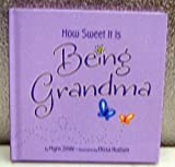 How Sweet It Is Being Grandma, Myra Zirkle, 1595302689