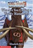 Who Are You Calling a Woolly Mammoth?, Elizabeth Levy, 0590129384