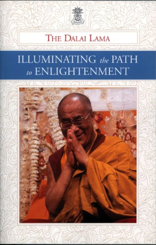 Illuminating the Path to Enlightenment: A Commentary on Atisha Dipamkara Shrijnana's A Lamp for the Path to Enlightenment and Lama Je Tsong Khapa's Lines of Experience