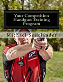 img - for Your Competition Handgun Training Program: A complete training program designed for the practical shooter. book / textbook / text book