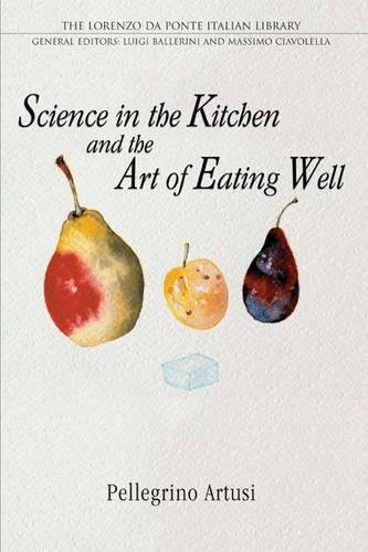 Science in the Kitchen and the Art of Eating Well (Lorenzo Da Ponte Italian Library) by University of Toronto Press