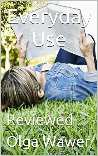 Everyday Use: Reviewed (English 100)