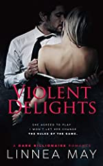 Violent Delights: A Dark Billionaire Romance (Violent Series Book 1)