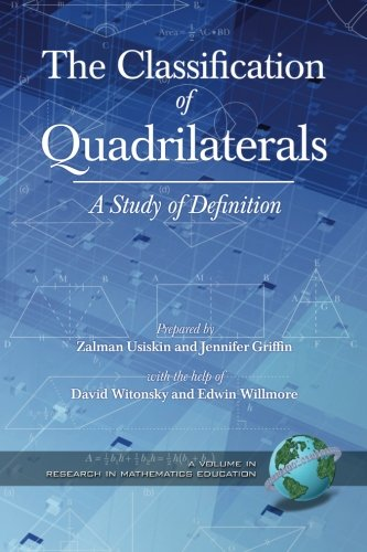 The Classification of Quadrilaterals: A Study in Definition (Research in Mathematics Education)
