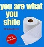 You Are What You Shite, Julian Keech, 184317166X