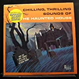 Chilling, Thrilling Sound of The Haunted House