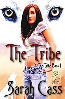 The Tribe (The Tribe 1) by [Cass, Sarah]