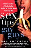 Sex Tips for Gay Guys, Dan Anderson, 0312288735