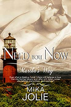 Need You Now (Martha's Way Series Book 2) by [Jolie, Mika]