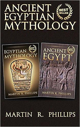 Ancient Egyptian Mythology Discover The Secrets Of Ancient Egypt And Egyptian Mythology Phillips Martin R 9781502320230 Amazon Com Books