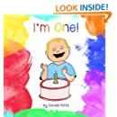 I'm One!: Perfect for Bedtime and Birthdays