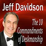 The 10 Commandments of Deskmanship | Jeff Davidson