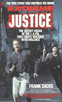 Extreme Justice: The Secret Squad of the Lapd That Fights Violence