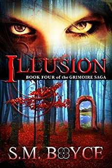 Illusion: Book Four of the Grimoire Saga by [Boyce, S.M.]