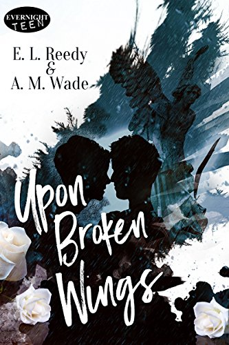 Upon Broken Wings by [Reedy, E.L., Wade, A.M.]