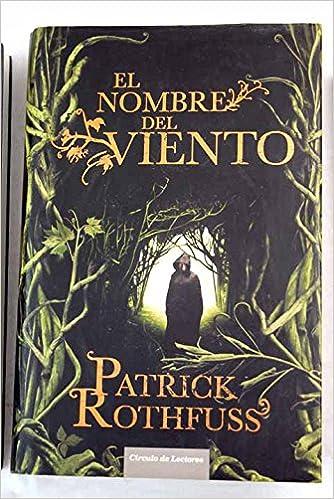 El Nombre Del Viento: Amazon.es: Rothfuss, Patrick: Libros
