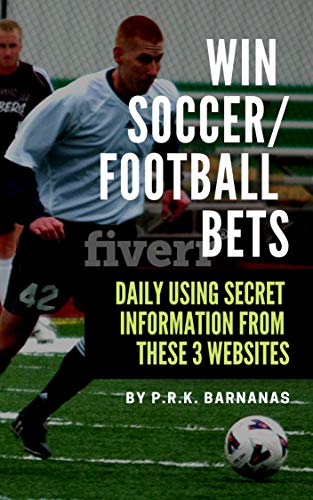WIN SOCCER/FOOTBALL BETS DAILY USING SECRET INFORMATION FROM THESE 3 WEBSITES...... por P.R.K. BARNABAS