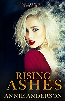Rising Ashes (Ashes to Ashes Book 3) by [Anderson, Annie]