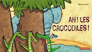 """Afficher """"Ah ! Les crocodiles !"""""""