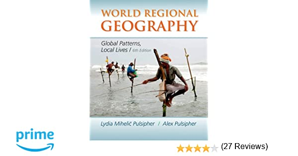 World regional geography global patterns local lives lydia world regional geography global patterns local lives lydia mihelic pulsipher alex pulsipher 9781464110702 amazon books fandeluxe Image collections