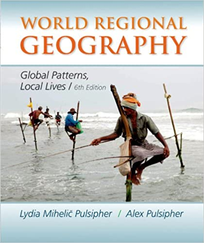 World Regional Geography Global Patterns Local Lives