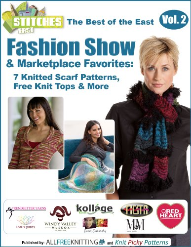 The Best of the East STITCHES Fashion Show & Marketplace Favorites: 7 Knitted Scarf Patterns, Free Knit Tops & More free eBook by [Publishing, Prime]