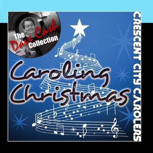 Caroling Christmas - [The Dave Cash Collection] by Crescent City Carolers ()