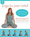 Yoga for Pain Relief: Simple Practices to Calm Your Mind and Heal Your Chronic Pain (The New Harbinger Whole-Body…