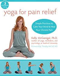 Yoga for Pain Relief: Simple Practices to Calm Your Mind & Heal Your Chronic Pain