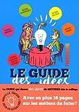 LE GUIDE DES IDEES DE METIERS - PHOSPHORE Edition 2018-2019: Avec Phosphore