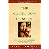 The Continuum Concept: In Search Of Happiness Lost (Classics in Human Development)