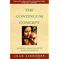 The Continuum Concept: In Search Of Happiness Lost