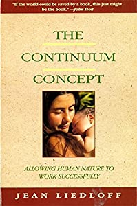 Paperback The Continuum Concept: In Search Of Happiness Lost (Classics in Human Development) Book