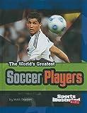 The World's Greatest Soccer Players, Matt Doeden, 1429639253