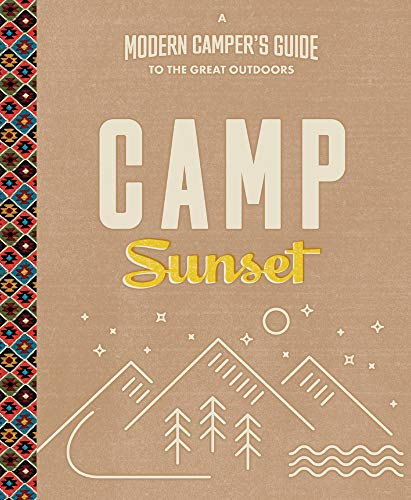 Camp Sunset: A Modern Camper's Guide to the Great