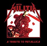 Metal Militia: Tribute to Metallica by Metal Militia